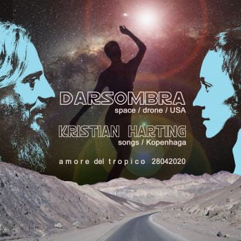 Darsombra - space, drone/US, Kristian Harting - songwriting/DK