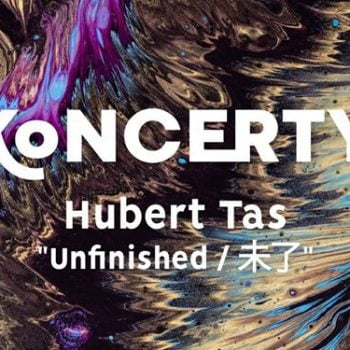 "Hubert Tas - ""Unfinished / 未了"" (finał) TBA / Poznań"