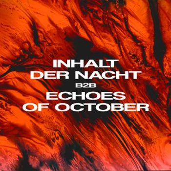 Inhalt der Nacht b2b Echoes of October 4h set | Tama