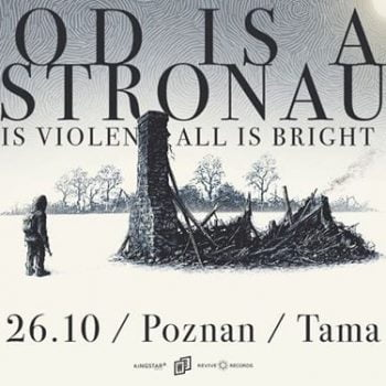 God Is An Astronaut / 26.10 / Tama