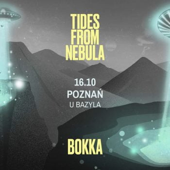 NOWA DATA 14.03.2021 Poznań - BOKKA x Tides From Nebula