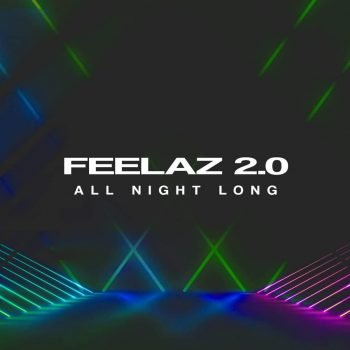 Feelaz 2.0 - All Night Long | Tama