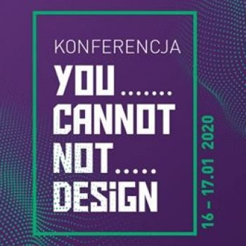 You cannot not design. Konferencja